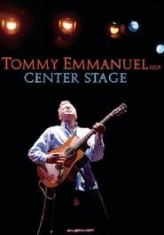 Tommy Emmanuel – Center Stage