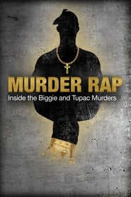 Murder Rap: Inside the Biggie and Tupac Murders 2015