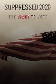 Suppressed 2020: The Fight to Vote