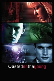Wasted on the Young - Youth is innocent until proven guilty. - Azwaad Movie Database