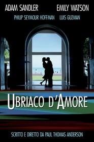 Ubriaco d'amore 2002