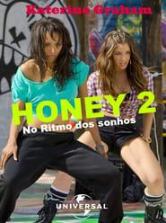 Honey 2: No Ritmo dos Sonhos (2011) Dublado Online