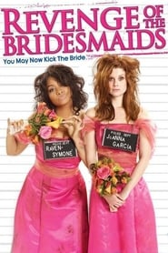 La venganza de las damas de honor (2010) Revenge of the Bridesmaids