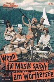 Wenn die Musik spielt am Wörthersee 1962