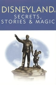 Disneyland: Secrets, Stories, & Magic (2007)
