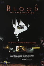 Blood The Last Vampire (Blood: El último vampiro)