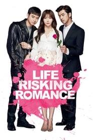 Life Risking Romance (2016)