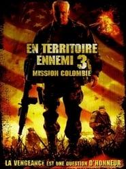 En territoire ennemi 3 : Mission Colombie