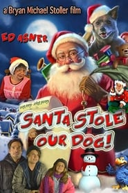 مشاهدة فيلم Santa Stole Our Dog: A Merry Doggone Christmas! مترجم