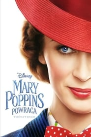 Mary Poppins powraca / Mary Poppins Returns (2018)