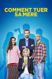 film Comment tuer sa mère streaming