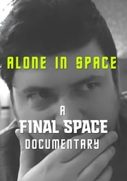 Alone in Space: A Final Space Documentary (2018)