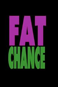 Fat Chance (1994)