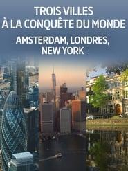 Trois villes à la conquête du monde : Amsterdam, Londres, New York 2017