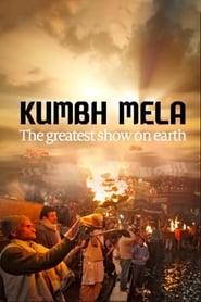Kumbh Mela - The Greatest Show On Earth