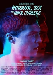 HORROR,SEX AND HAIR CURLERS 2017