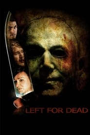 Left for Dead - Death is just the beginning. - Azwaad Movie Database