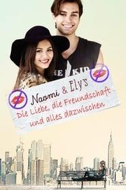 Naomi & Ely – Die Liebe, die Freundschaft und alles dazwischen [2015]