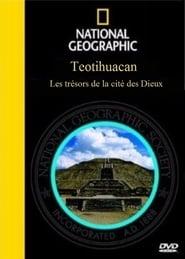 Teotihuacan - Les trésors de la cité des dieux
