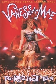 Vanessa Mae: The Red Hot Tour - Live at the Royal Albert Hall