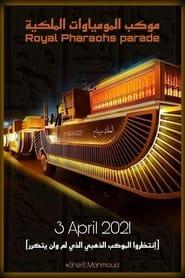 The Pharaohs' Golden Parade (2021)