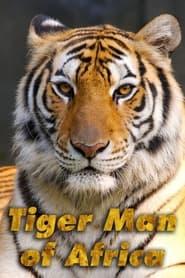 Tiger Man of Africa 2011