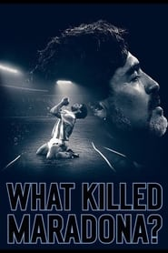 What Killed Maradona? (2021)