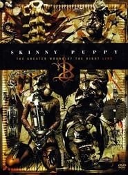 Skinny Puppy: The Greater Wrong of the Right Live 2005