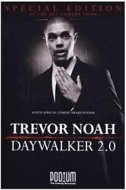Trevor Noah: The Daywalker 2.0 (2010)