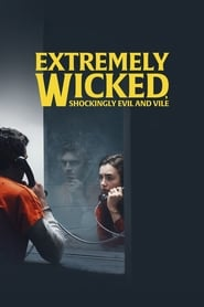 Poster for Extremely Wicked, Shockingly Evil and Vile