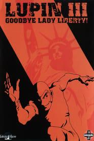 Lupin III: Goodbye Lady Liberty!