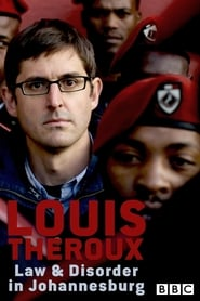 Louis Theroux: Law and Disorder in Johannesburg 2008