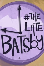 The Late Batsby (2018)