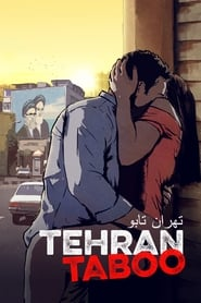 Tehran Taboo Full Movie