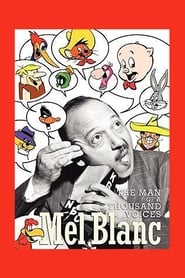 Mel Blanc: The Man of a Thousand Voices (2008)