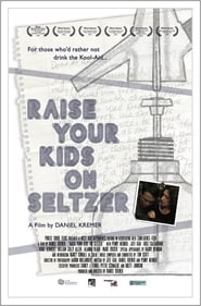 Raise Your Kids on Seltzer (2015)