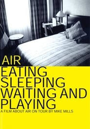 Air: Eating, Sleeping, Waiting and Playing (1999)