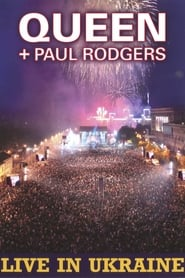 Queen + Paul Rodgers: Live In Ukraine 2008 2009