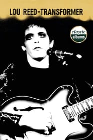 Classic Albums: Lou Reed - Transformer (2001)