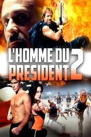 L'Homme du président 2 – mission spéciale (2002)