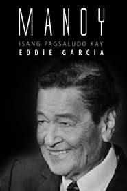 مترجم أونلاين و تحميل Manoy: Isang Pagsaludo kay Eddie Garcia 2021 مشاهدة فيلم