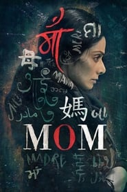 Mom (2017) Full Movie Watch Online