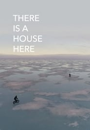 There Is a House Here movie