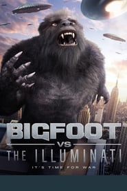 Bigfoot vs the Illuminati : The Movie | Watch Movies Online