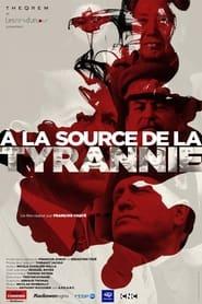 A la source de la tyrannie (2021)