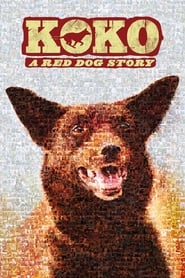 Koko: A Red Dog Story 2019
