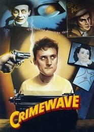 Crime Wave (1985)