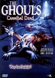 The Ghouls – Cannibal Dead