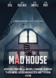 Mad House: A Paranormal Documentary (2019)
