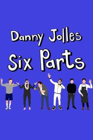 مشاهدة فيلم Danny Jolles: Six Parts 2021 مترجم أون لاين بجودة عالية